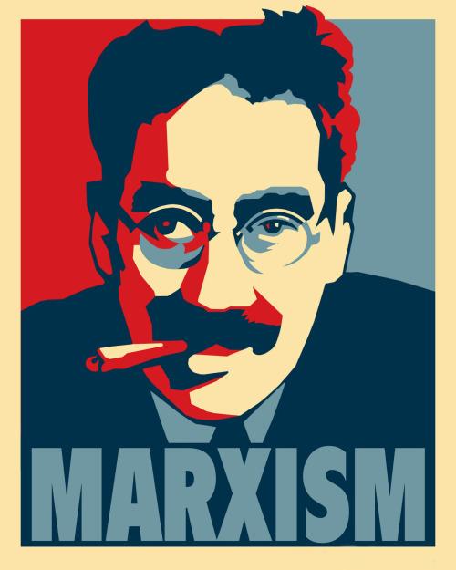 Groucho-Marxismo, é a ideologia possível...